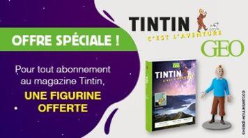 Abonnez-vous au magazine Tintin et recevez votre figurine offerte !