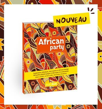African Party, le nouveau paperbook avec + de 400 inspirations créatives !
