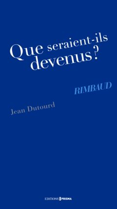 EBOOK - Que seraient-ils devenus ? Rimbaud