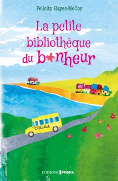 La petite bibliothèque du bonheur - Ebook