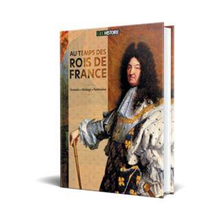 Petites et grandes histoires des Rois et Reines de France
