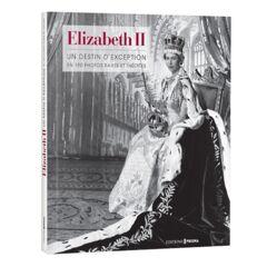 Elizabeth II, un destin d'exception