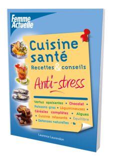 Cuisine santé recettes et conseils anti-stress - 9.95€ PMT CPT