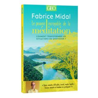 Le pouvoir incroyable de la méditation - Midal