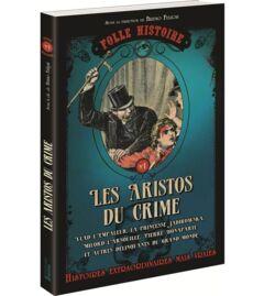 Collection folle histoire - T1 Les aristos du crime