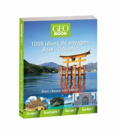 livre GEObook 1000 idées de voyage Asie-Océanie 2016