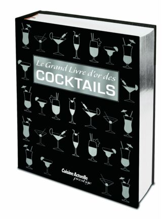 LE GRAND LIVRE D'OR DES COCKTAILS (MAXIMILES)