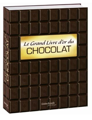 Le grand livre d'or du chocolat - 29.95€