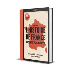 L'histoire de France racontée par la presse
