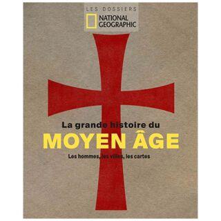 La grande histoire du moyen-âge