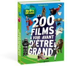 200 films à avoir vu avant d'être grand 9 à 12 ans 15.95€