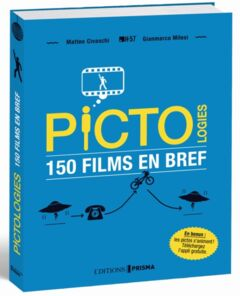 PICTOLOGIES - 150 FILMS EN BREF