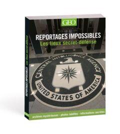 Reportages impossibles les lieux secret défense