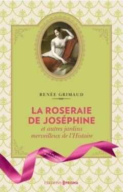 La Roseraie de Joséphine et autres jardins merveilleux de l'Histoire - Ebook