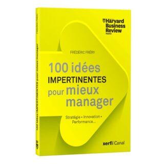 100 vérités impertinentes sur le Management