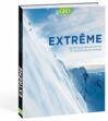 Extreme - Les 50 plus belles pistes et descentes du monde
