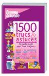 1500 trucs et astuces, le guide malin pour tous les jours